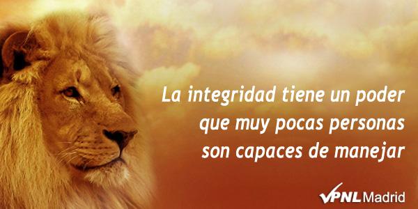 La integridad tiene un poder que muy pocas personas son capaces de manejar