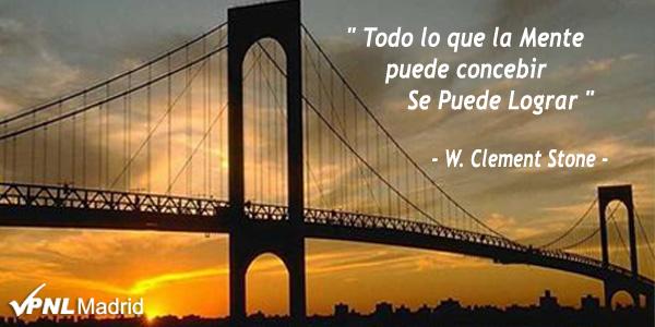 Todo lo que la Mente puede concebir se puede lograr. W. Clement Stone